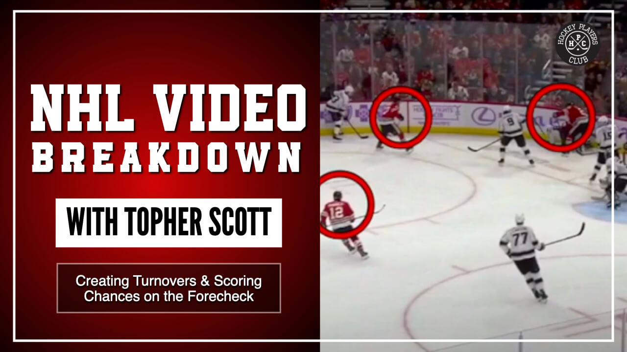 Creating Turnovers & Scoring Chances on the Forecheck | NHL Video Breakdown by Topher Scott